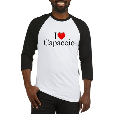 """""""I Love (Heart) Capaccio"""" Baseball Jersey"""