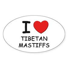 I love TIBETAN MASTIFFS Oval Decal