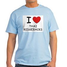 I love THAI RIDGEBACKS T-Shirt