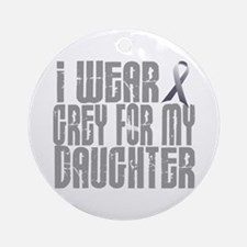 I Wear Grey For My Daughter 16 Ornament (Round)