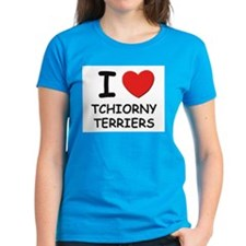 I love TCHIORNY TERRIERS Tee