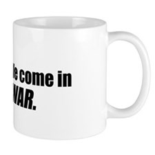 We come in war Mug