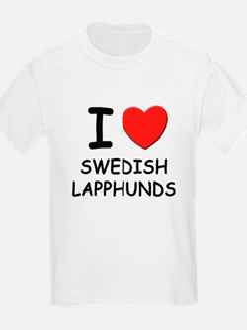 I love SWEDISH LAPPHUNDS T-Shirt