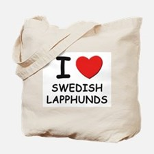 I love SWEDISH LAPPHUNDS Tote Bag