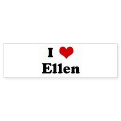 I Love Ellen Bumper Sticker (10 pk)