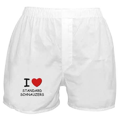I love STANDARD SCHNAUZERS Boxer Shorts