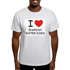 I love SPANISH WATER DOGS T-Shirt