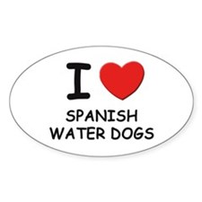 I love SPANISH WATER DOGS Oval Decal