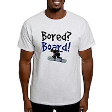 Bored? Board! T-Shirt