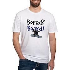 Bored? Board! Shirt