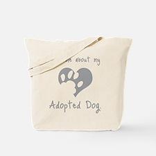 My Adopted Dog Tote Bag