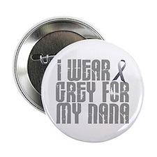 "I Wear Grey For My Nana 16 2.25"" Button"