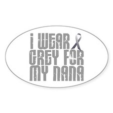 I Wear Grey For My Nana 16 Oval Decal
