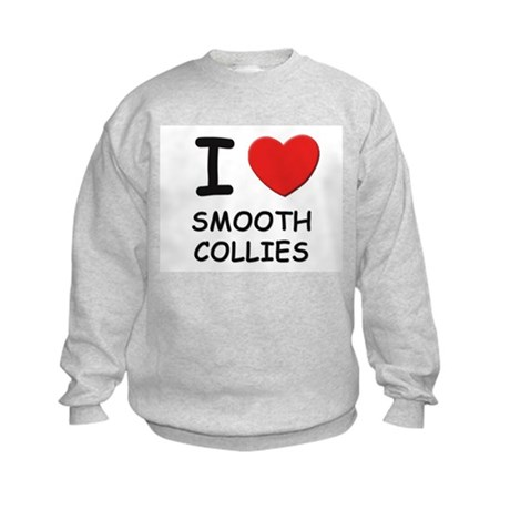I love SMOOTH COLLIES Kids Sweatshirt