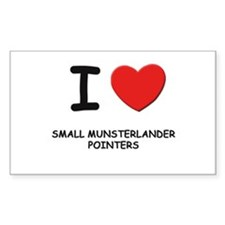 I love SMALL MUNSTERLANDER POINTERS Decal