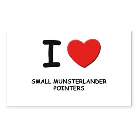 I love SMALL MUNSTERLANDER POINTERS Sticker (Recta