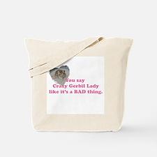 Crazy Gerbil Lady Tote Bag