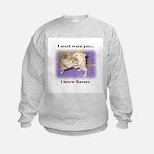 I know karate Sweatshirt