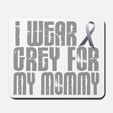 I Wear Grey For My Mommy 16 Mousepad