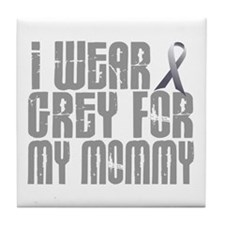 I Wear Grey For My Mommy 16 Tile Coaster