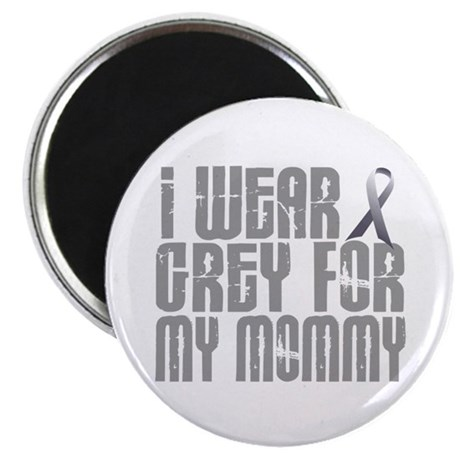 """I Wear Grey For My Mommy 16 2.25"""" Magnet (10 pack)"""