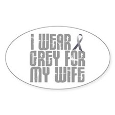 I Wear Grey For My Wife 16 Oval Sticker (10 pk)