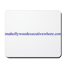 imahollywoodexecutivewhore Mousepad