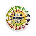 "It's a Stimmy Day 3.5"" Button"