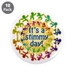 "It's a Stimmy Day 3.5"" Button (10 pack)"