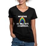 Autistics: Not Disappear Women's V-Neck Dark T-Shi