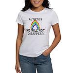 Autistics: Not Disappear Women's T-Shirt