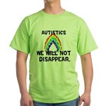 Autistics: Not Disappear Green T-Shirt
