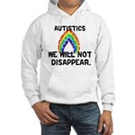 Autistics: Not Disappear Hooded Sweatshirt