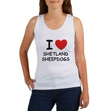 I love SHETLAND SHEEPDOGS Women's Tank Top