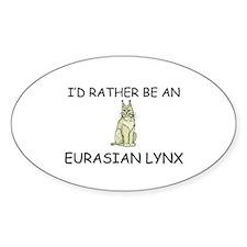 I'd Rather Be An Eurasian Lynx Oval Sticker