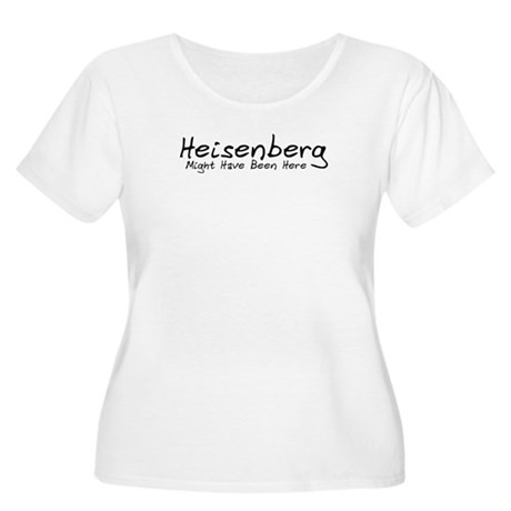 Heisenberg Might Have Been... Women's Plus Size Sc