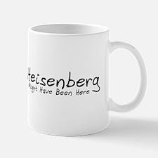 Heisenberg Might Have Been... Mug