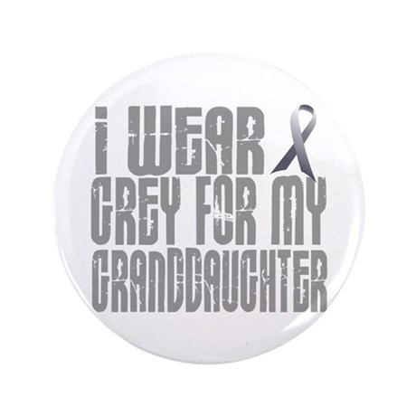"I Wear Grey For My Granddaughter 16 3.5"" Button"