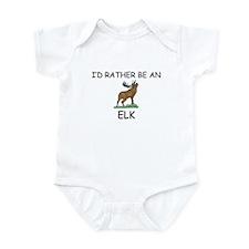 I'd Rather Be An Elk Infant Bodysuit