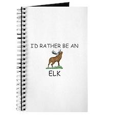 I'd Rather Be An Elk Journal