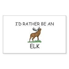 I'd Rather Be An Elk Rectangle Sticker