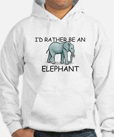 I'd Rather Be An Elephant Hoodie