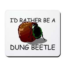 I'd Rather Be A Dung Beetle Mousepad