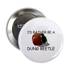 "I'd Rather Be A Dung Beetle 2.25"" Button"
