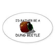 I'd Rather Be A Dung Beetle Oval Stickers