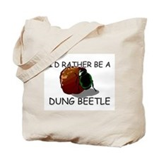 I'd Rather Be A Dung Beetle Tote Bag