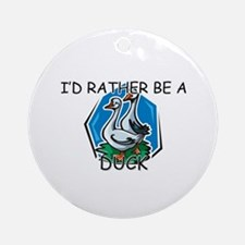 I'd Rather Be A Duck Ornament (Round)