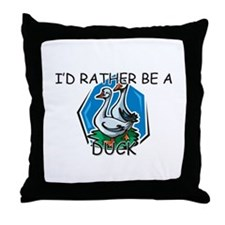 I'd Rather Be A Duck Throw Pillow