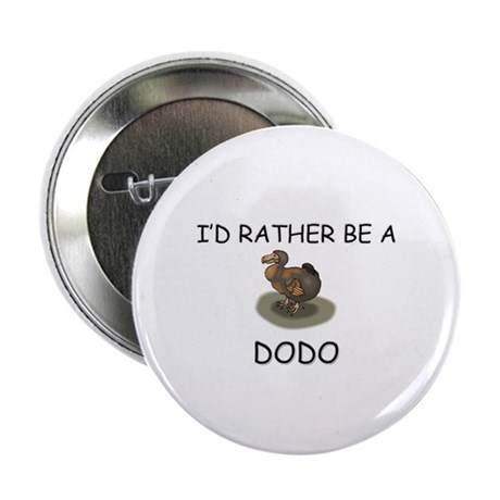 """I'd Rather Be A Dodo 2.25"""" Button (10 pack)"""