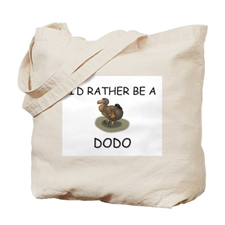 I'd Rather Be A Dodo Tote Bag